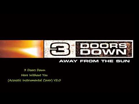3 Doors Down Here Without You (Acoustic Instrumental Cover) V2.0