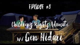 EPISODE #8 -Supporting All Children's Rights W/ Gen Hidari