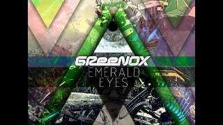 GReeNOX - Emerald Eyes