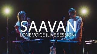 Saavan - Lone Voice (Live Session)