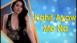 Angeline Quinto - Kahit Ayaw Mo Na