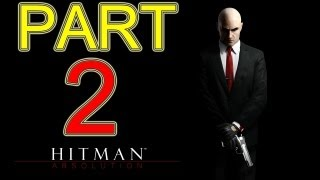 Hitman Absolution walkthrough - part 2 HD Stealth gameplay walkthrough by a PRO player PC XBOX360