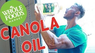 The Truth About Canola Oil at Whole Foods
