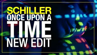 "SCHILLER // ""Once Upon A Time"" // New Edit"