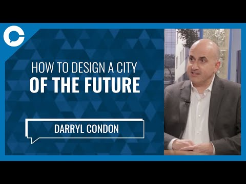 Darryl Condon: How To Design A City Of The Future