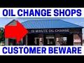 Beware Of Quick Oil Change Shops