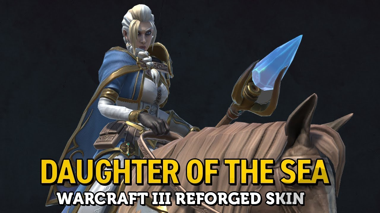 Daughter Of The Sea Jaina Warcraft Iii Reforged Skin Youtube