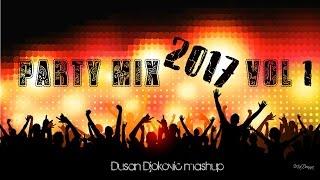 THE BEST PARTY MIX 2017 VOL. 1 (RAVE MUSIC) (Dusan Djokovic mashup) - Stafaband