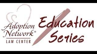 Adoption Network Law Center - Adoption Education