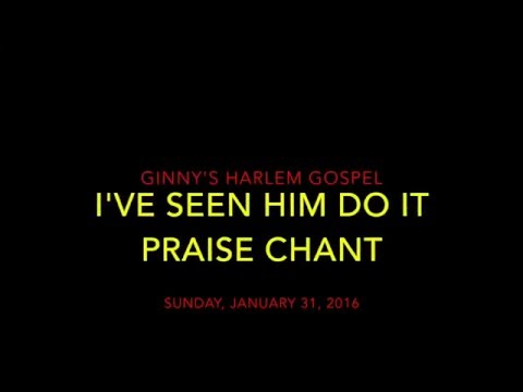 I've Seen Him Do It PRAISE CHANT