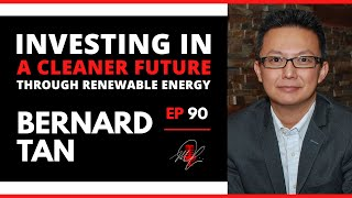 #MikedUp E90: Investing In a Cleaner Future Through Renewable Energy With Bernard Tan