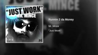 Runnin 2 da Money · Mr. Mince