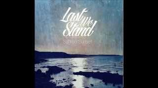 Last We Stand - Sunrise, Sunset