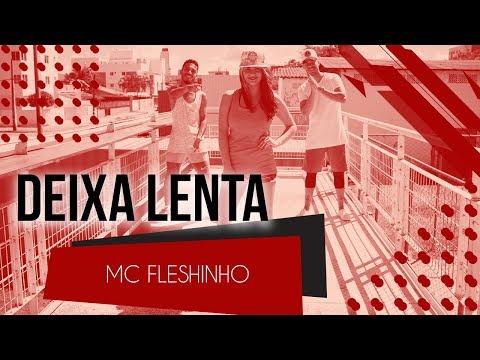 Deixa Lenta - MC Fleshinho  Coreografia - SóRit