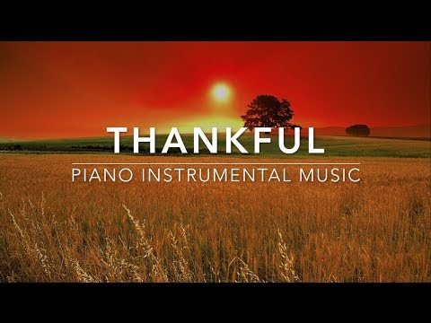 Thankful - Piano Music I Prayer Music I Healing Music l Meditation Music l Worship Music I