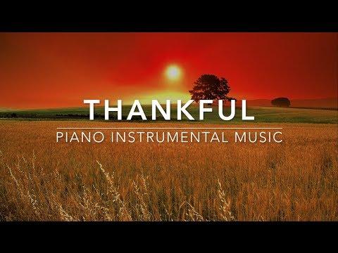 Thankful - Piano Music | Prayer Music | Meditation Music | Healing Music | Worship Music