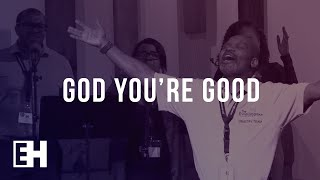 God You're Good | WORSHIP | ENCOUNTER HIM Conference 2018