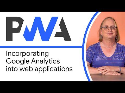 Incorporating Google Analytics into web applications - Progressive Web App Training