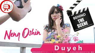 Neng Oshin Behind The Scenes Klip Duyeh - NSTV.mp3