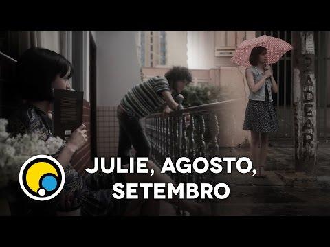 Julie, Agosto, Setembro - Curta Dia - Curta-Metragem