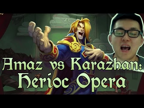 [Hearthstone] AMAZ VS KARAZHAN: The Opera (Heroic)