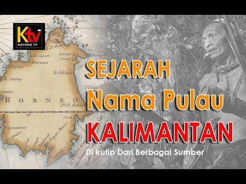 TERUNGKAP !! Asal Usul Nama Pulau Kalimantan Atau Pulau Dayak Ini Membuat Kamu Terkagum