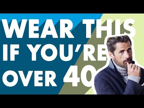 How To Dress Well When You're Over 40 | Style Tips For Older Men