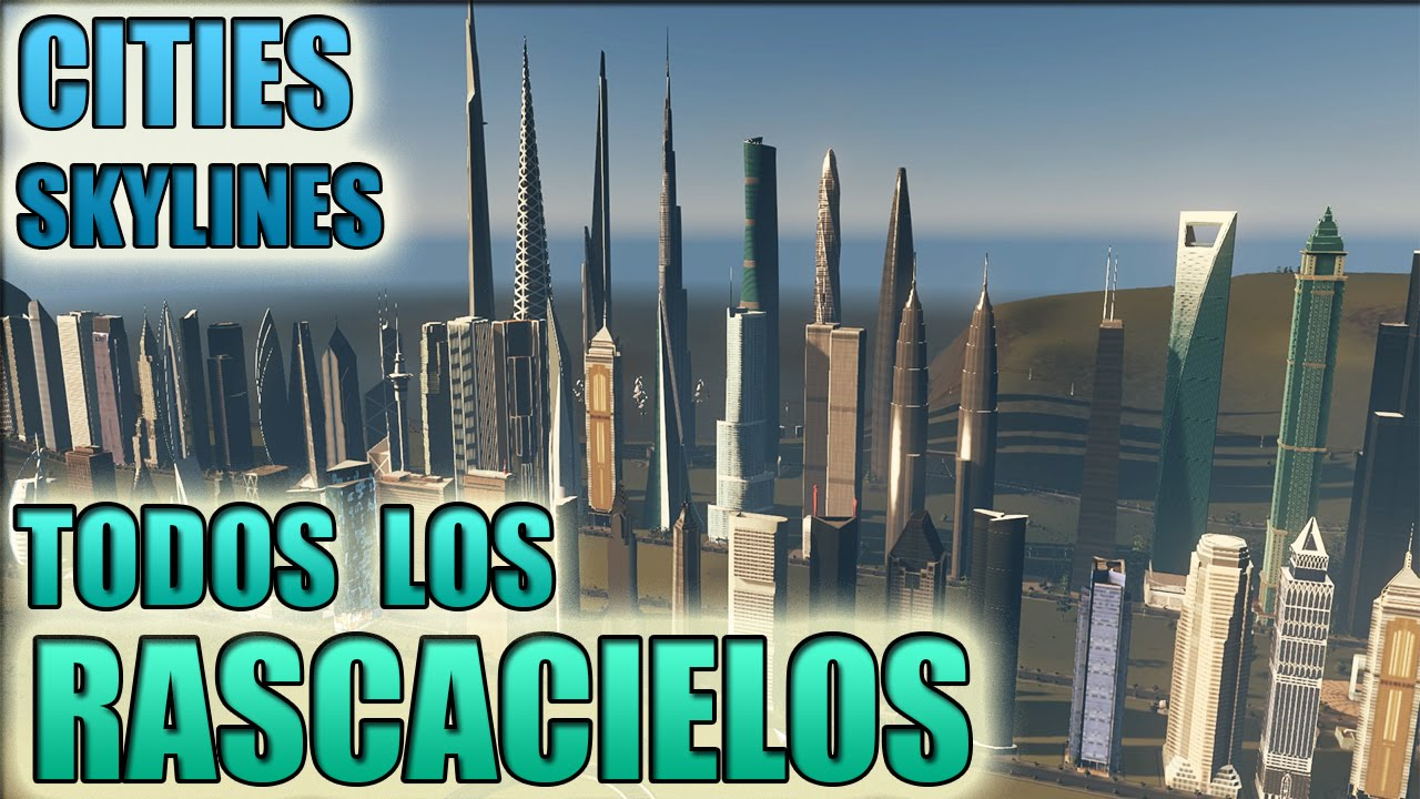 top rascacielos cities skylines