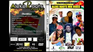 ALEKE ROOTS RIDDIM 15  LITTLE FT  CABY, I&I   NA WI AB' A DEK