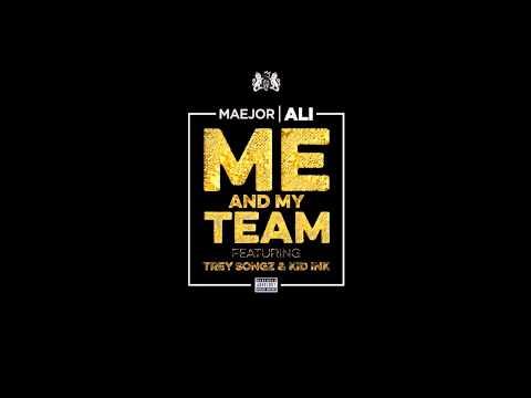 Maejor Ali Feat. Kid Ink & Trey Songz - Me And My Team (Lyrics)