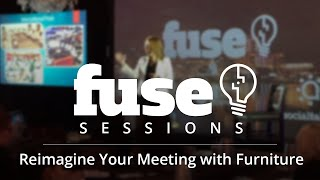 Fuse 2016 Sessions: Reimagine Your Meeting with Furniture(, 2016-03-01T15:54:18.000Z)