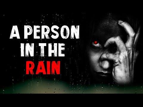 """""""A Person In The Rain"""" Creepypasta"""