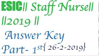 ESIC   26-2-2019   Staff Nurse Exam    Answer key -part 1st {Memory Based question}