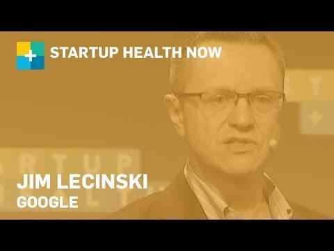 Jim Lecinski, former VP, Sales, Google: StartUp Health NOW