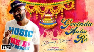 Govinda Aala Re | Benny Dayal | Ashwin Srinivasan | Sameer Samant | Krishna Janmashtami 2017
