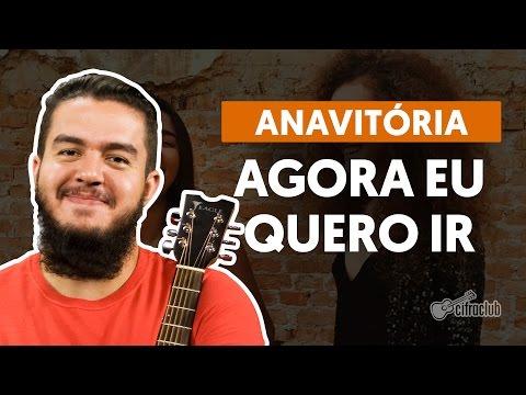 Agora Eu Quero Ir - Anavitória (aula de violão completa)