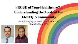 PROUD of Your Healthcare?... Understanding the Needs of the LGBTQIA Community