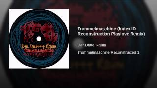 Trommelmaschine (Index ID Reconstruction Playlove Remix)