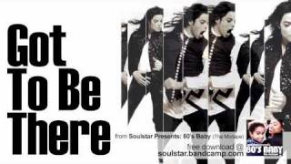 Michael Jackson - Got To Be There (Soulstar Remix)