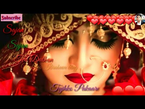 sajan sajan teri dulhan sajaungi mp3 song download 320kbps
