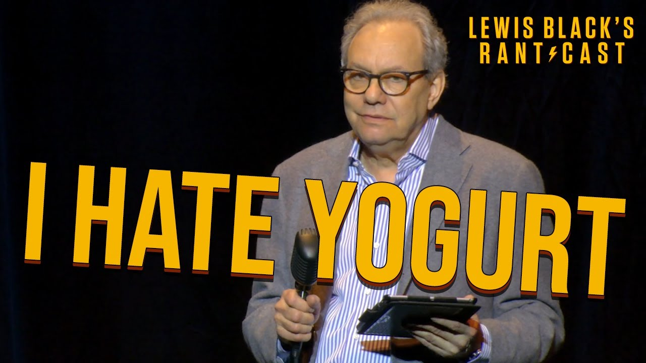 Lewis Black's Rantcast - I Hate Yogurt