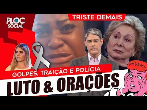 TRISTE ARACY BALABANIAN ORAÇÃO BRASIL • FAMOSOS E AS PERDAS • LUDMILLA BONNER E FÁTIMA NA POLÍCIA