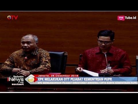 20 Orang Kementerian PUPR Terciduk OTT KPK - BIP 29/12