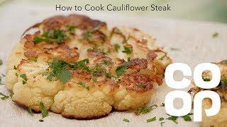 Co-op Food | How to Make Cauliflower Steak