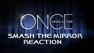 ONCE UPON A TIME - 4X08 SMASH THE MIRROR REACTION