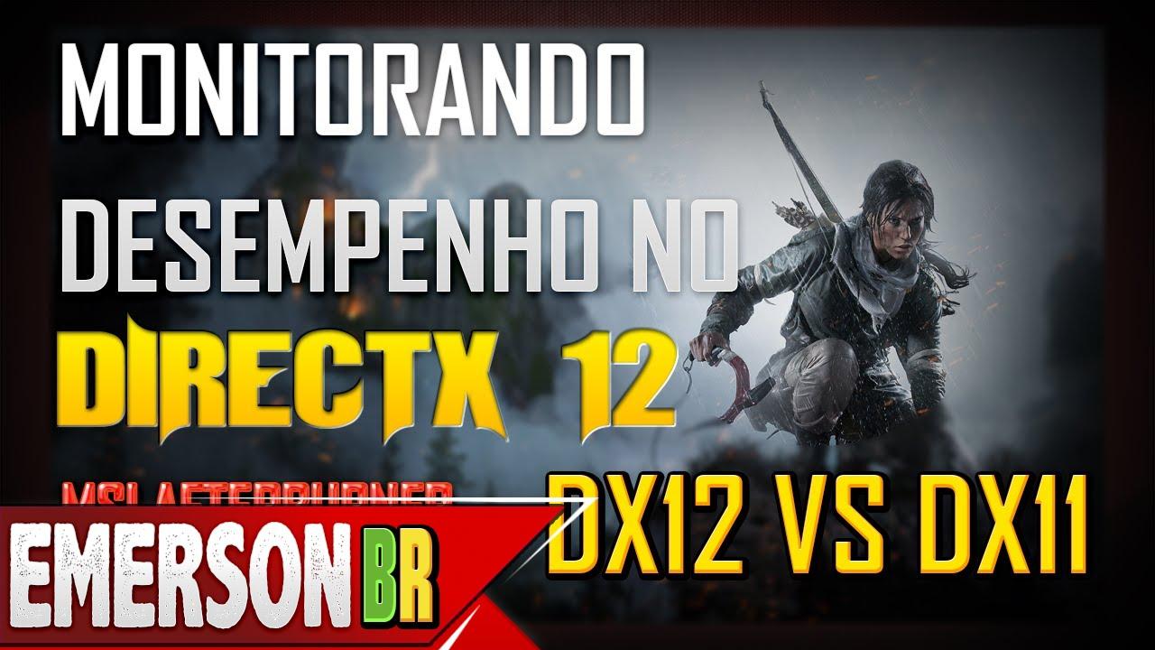Finalmente podemos monitorar o desempenho em DirectX 12 - DX11 vs DX12  [Windows 10]