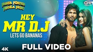 Hey Mr DJ Lets Go Bananas Full Phata Poster Nikla Hero | Shahid Kapoor, Ileana | Pritam