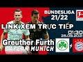 Greuther Furth - Bayern, 1h30 ngày 25/9, link xem trực tiếp vòng 6 Bundesliga