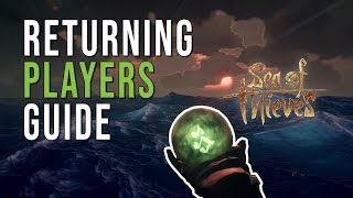 6 Tips For Returning + New Sailors in Sea of Thieves (2019)