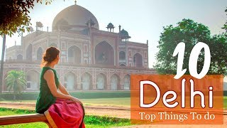 TOP THINGS TO DO DELHI INDIA | TRAVEL VLOG IV